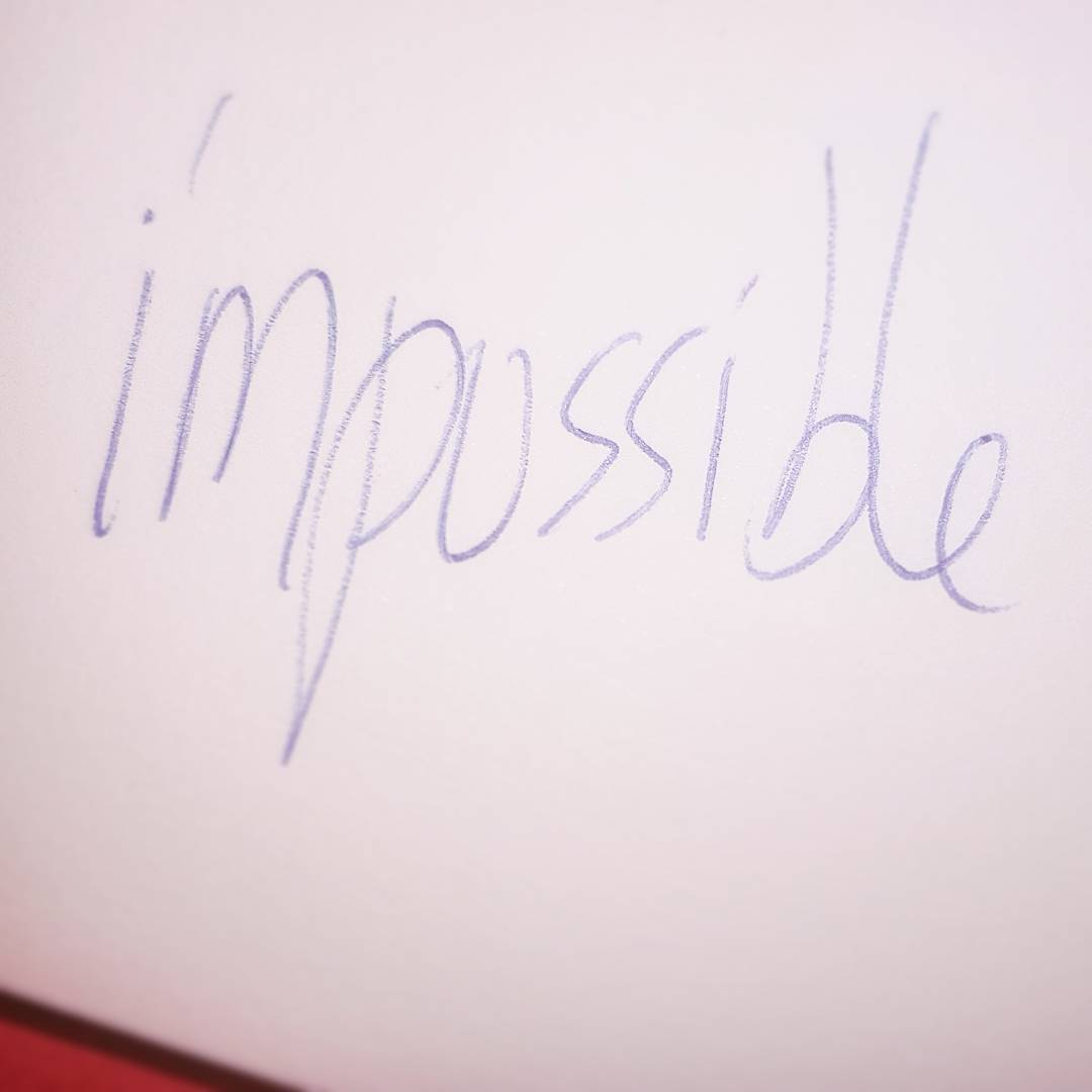 #impossible = i'm possible